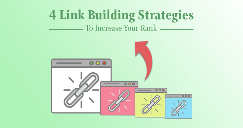 4 Link Building Strategies to Help Increase Your Rank